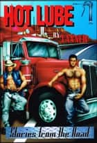 Hot Lube: Stories from the Road ebook by Tanner