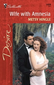 Wife with Amnesia ebook by Metsy Hingle