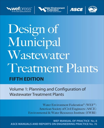 Design of Municipal Wastewater Treatment Plants MOP 8, Fifth Edition ebook by Water Environment Federation