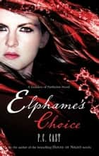 Elphame's Choice ekitaplar by P.C. Cast