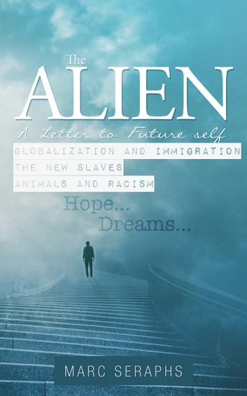 The Alien: a Letter to Future Self ebook by Marc Seraphs