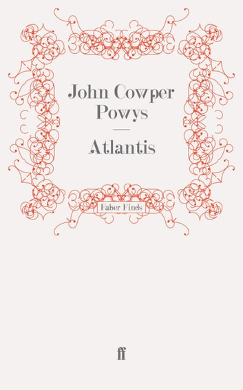 Atlantis ebook by John Cowper Powys
