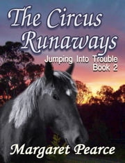 Jumping Into Trouble Book 2: Circus Runaway ebook by Margaret Pearce