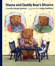 Mama and Daddy Bear's Divorce ebook by Cornelia Maude Spelman,Kathy Parkinson