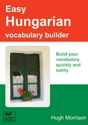 Easy Hungarian Vocabulary Builder ebook by Kobo.Web.Store.Products.Fields.ContributorFieldViewModel