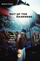 Out of the Darkness ebook by Marion Crook