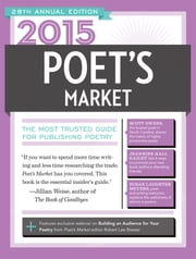 2015 Poet's Market - The Most Trusted Guide for Publishing Poetry ebook by Robert Lee Brewer