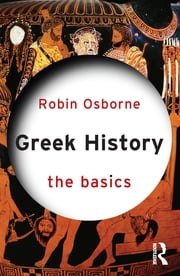 Greek History: The Basics ebook by Robin Osborne