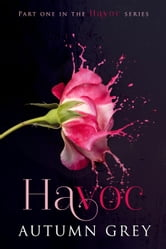Havoc - Havoc Series, #1 ebook by Autumn Grey