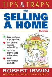 Tips and Traps When Selling a Home ebook by Robert Irwin