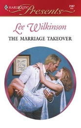 The Marriage Takeover ebook by Lee Wilkinson