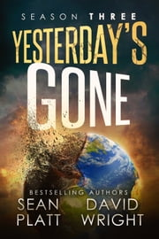 Yesterday's Gone: Season Three ebook by Sean Platt,David W. Wright