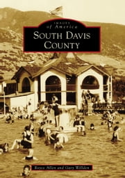 South Davis County ebook by Royce Allen,Gary Willden