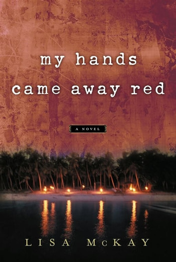 My Hands Came Away Red ebook by Lisa McKay