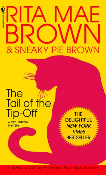 The Tail of the Tip-Off - A Mrs. Murphy Mystery eBook by Rita Mae Brown