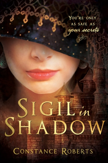 Sigil in Shadow ebook by Constance Roberts