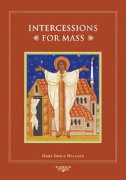 Intercessions for Mass ebook by Mary Grace Melcher OCD