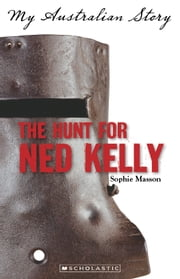 The Hunt for Ned Kelly ebook by Sophie Masson