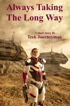 Always Taking The Long Way ebook by