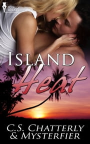 Island Heat ebook by C.S. Chatterly