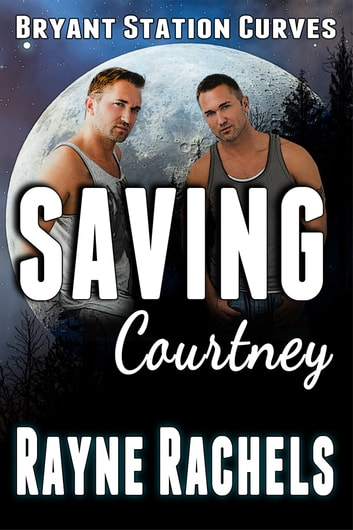 Saving Courtney ebook by Rayne Rachels