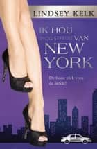 Ik hou nog steeds van New York ebook by Lindsey Kelk