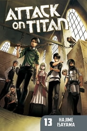 Attack on Titan - Volume 13 ebook by Kobo.Web.Store.Products.Fields.ContributorFieldViewModel