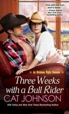 Three Weeks With A Bull Rider ebook by Cat Johnson