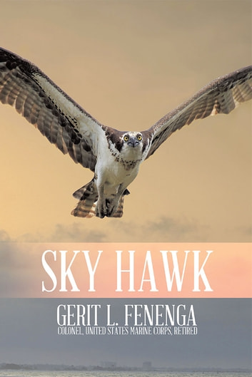 Sky Hawk ebook by Gerit L. Fenega