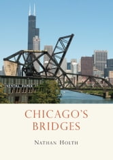 Chicago's Bridges ebook by Nathan Holth