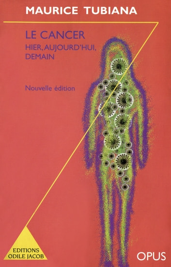 Le Cancer, hier, aujourd'hui, demain ebook by Maurice Tubiana