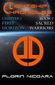 Lightship Chronicles Chapter 1: First Horizon ebook by Florin Nicoara