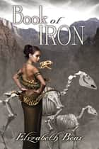 Book of Iron ebook by Elizabeth Bear