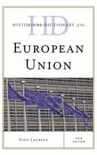 Historical Dictionary of the European Union ebook by Finn Laursen