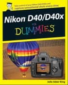 Nikon D40/D40x For Dummies ekitaplar by Julie Adair King
