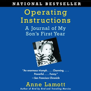 Operating Instructions - A Journal of My Son's First Year audiobook by Anne Lamott