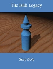 The Ishii Legacy ebook by Gary Daly
