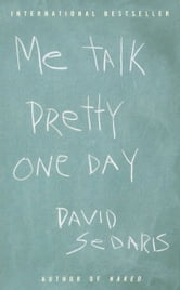 Me Talk Pretty One Day ebook by David Sedaris