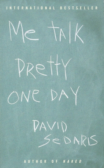 me talk pretty one day ebook by david sedaris  me talk pretty one day ebook by david sedaris