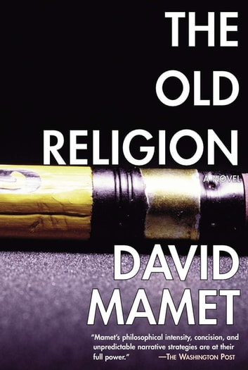 The Old Religion ebook by David Mamet
