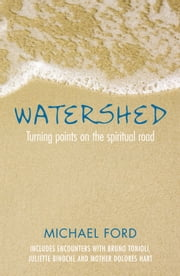 Watershed - Spiritual Growth through Times of Crisis and Change ebook by Michael Ford
