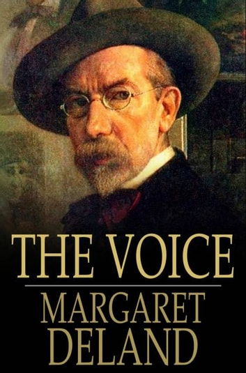 The Voice ebook by Margaret Deland