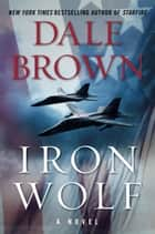 Iron Wolf - A Novel ebook by