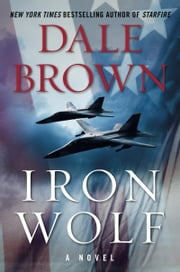 Iron Wolf - A Novel ebook by Dale Brown