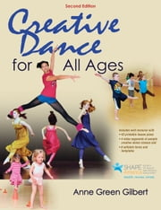 Creative Dance for All Ages 2nd Edition ebook by Anne Green Gilbert