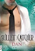 Bullet Catcher - Dan ebook by Roxanne St. Claire, Kristiana Dorn-Ruhl