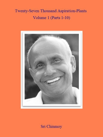 27,000 Aspiration-Plants, Part 1 ebook by Sri Chinmoy