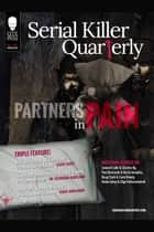 "Serial Killer Quarterly Vol.1 No.2 ""Partners in Pain"" ebook by Aaron Elliott, Cathy Scott, Katherine Ramsland"