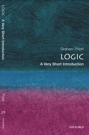 Logic: A Very Short Introduction ebook by Graham Priest