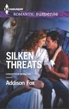 Silken Threats ebook by Addison Fox